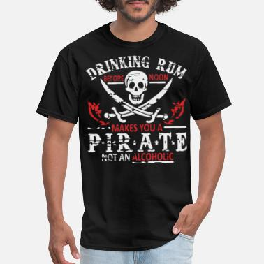 Rum Drinking Rum makes you a Pirate - Men's T-Shirt