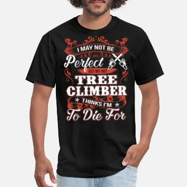 i may not be perfect tree climber thinks i m to di - Men's T-Shirt