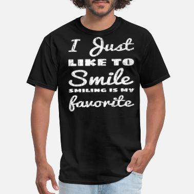 Smiling Smily I Just Like To Smile. That's It. Smily. Smiling. - Men's T-Shirt