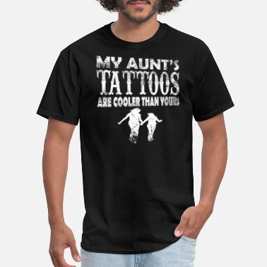 I Love My Aunt My Aunts Tattoos Are Cooler Than Yours. Family. - Men's T-Shirt