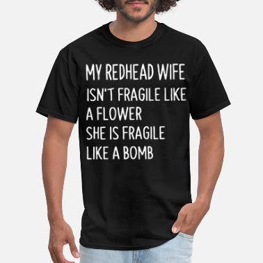 my redhead wife isn t fragile like a flower she is - Men's T-Shirt