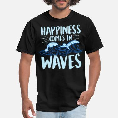 Happiness Comes In Waves - Men's T-Shirt