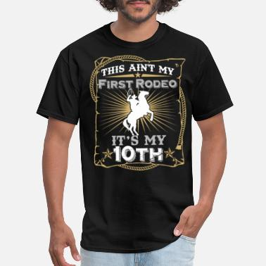 Bull-riders This Ain't My First Rodeo It's My 10th Birthday - Men's T-Shirt
