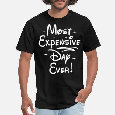 d483a6ab9 Most Expensive Day Ever Adult Clothing Funny Disne - Men's ...