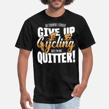 Spin I Could Give Up Cycling - Funny Cycling - Men's T-Shirt