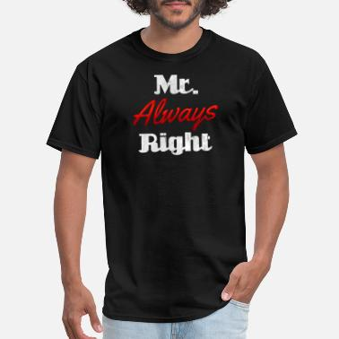 mr always right - Men's T-Shirt