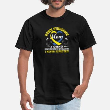 Down Syndrome Mom Down Syndrome Mom Never Anticipated Blessing Neve - Men's T-Shirt