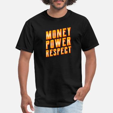 Cool Quote Money Money Power Respect T-Shirt Cool Quote Humor - Men's T-Shirt