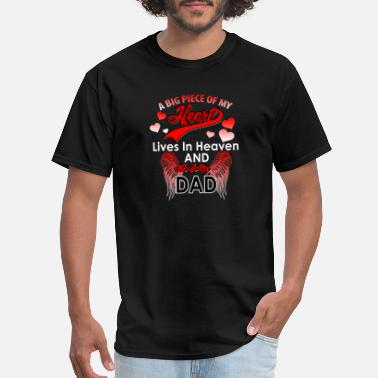Loving A Big Piece of my Heart lives in Heaven and he is - Men's T-Shirt