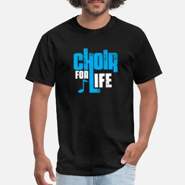 Mens Choir Choir for Life singers christmas gift - Men's T-Shirt