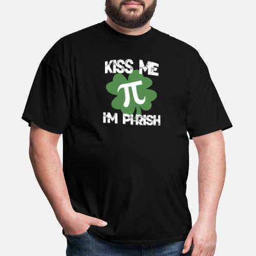 1ee4b388c Pi T-Shirts - Kiss Me I'm Pi-Rish Funny Pi Day. Do you want to edit the  design?