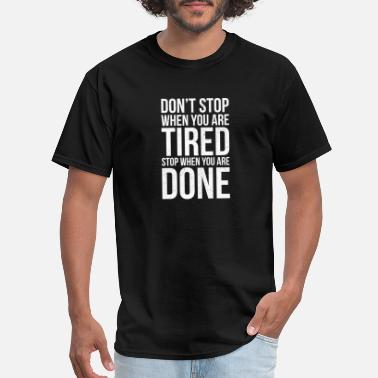 Done Don't Stop - Men's T-Shirt