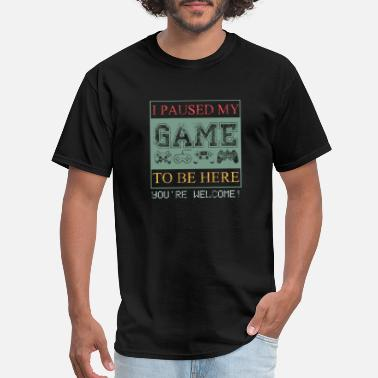 World Of Warcraft I Paused My Game To Be Here T-Shirt Video Gamer - Men's T-Shirt
