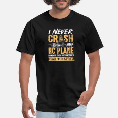 Rc I never crash my RC plane hobby flying - Men's T-Shirt