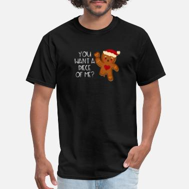 Gingerbread Christmas Gingerbread Man You Want A Piece Of Me? - Men's T-Shirt