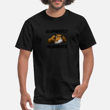 Novelty So Apparently I'm Dramatic Funny Fox print - Men's T-Shirt