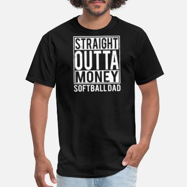 Straight Outta California Straight outta - softball dad straight outta mon - Men's T-Shirt