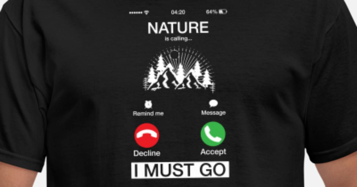 e843a893c Nature Is Calling And I Must Go Funny Phone Screen Men's T-Shirt ...
