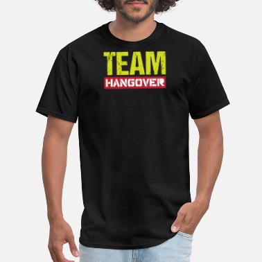 Hangover Team Team Hangover - Men's T-Shirt
