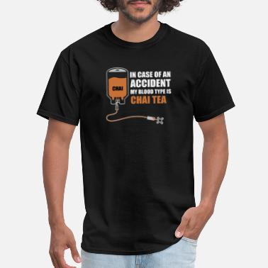 Chai Case of accident: Blood type is chai tea, funny - Men's T-Shirt