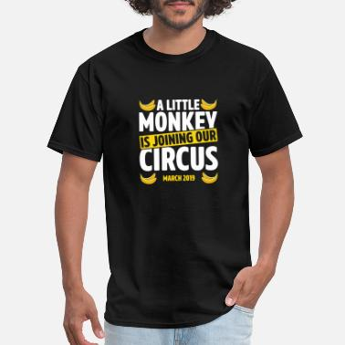 Monkey Family A Little Monkey Is Joining Our Circus March 2019 - Men's T-Shirt