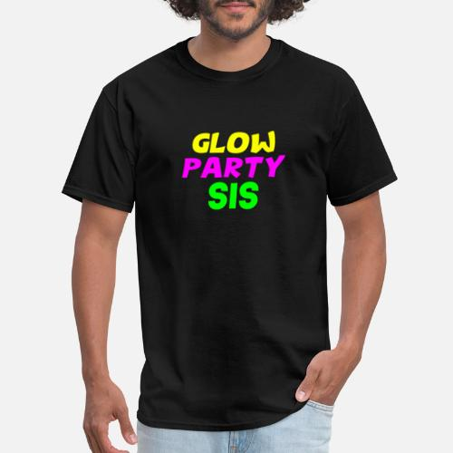 Glow Party Sis T Shirt Neon Glowing Birthday By FreshDressedTees