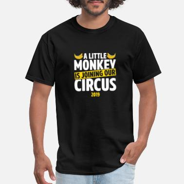 Monkey Apparel A Little Monkey Is Joining Our Circus 2019 Humor - Men's T-Shirt