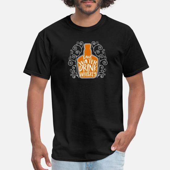 9100436ea Front. Front. Back. Back. Design. Front. Front. Back. Design. Front. Front.  Back. Back. Drinking T-Shirts - Save Water Drink Whiskey - Funny ...