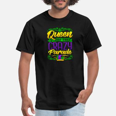 9a060e9de8a0eb New Orleans Mardi Gras Queen of the crazy parade Mardi Gras Gift - Men'.  Men's T-Shirt