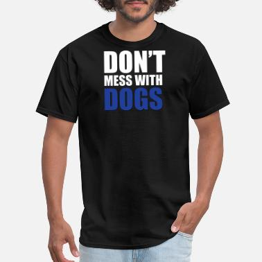 Dog Mess dog bandana don't mess with dogs - Men's T-Shirt