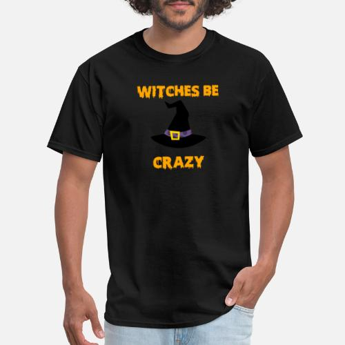 c71187a86 ... Witches Be Crazy Funny Halloween Witch Shirt And Mug - Men's. Do you  want to edit the design?
