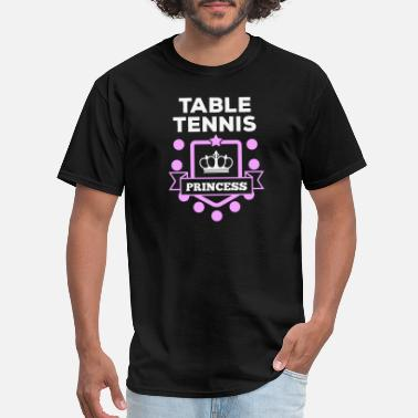 Table Tennis Table tennis - Table tennis princess! - Men's T-Shirt