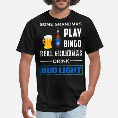 84ecb58d Bud Light Funny some grandmas play bingo real grandmas drink mille - Men'.  Men's T-Shirt