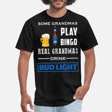 Bud some grandmas play bingo real grandmas drink mille - Men's T-Shirt