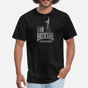 Bikesexual I Am BIKESEXUAL I Ride Just About Anything - Men's T-Shirt
