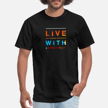 Life Expectancy Live With Expectation! - Men's T-Shirt
