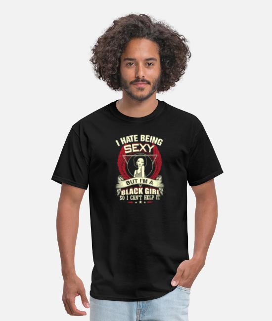 Art T-Shirts - Black girl - I am a sexy black girl t-shirt - Men's T-Shirt black