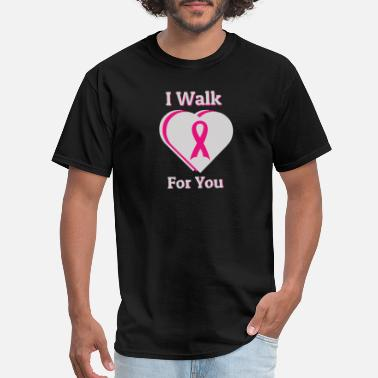 Breast Cancer Walk I walk for breast cancer - Men's T-Shirt