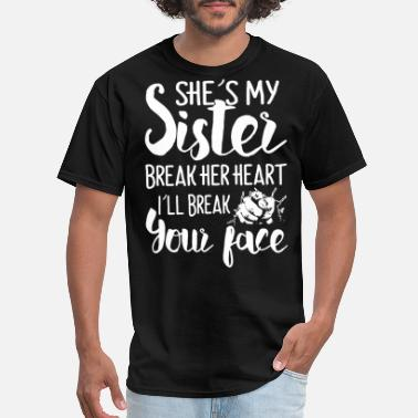 Fnaf Sister Location she s my sister break her heart i ll break your fa - Men's T-Shirt
