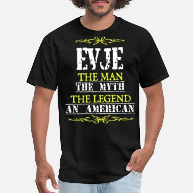 evje the man the myth the legend an american - Men's T-Shirt