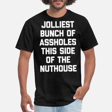 Math Is An Asshole jolliest bunch of assholes this sife of the nuthou - Men's T-Shirt