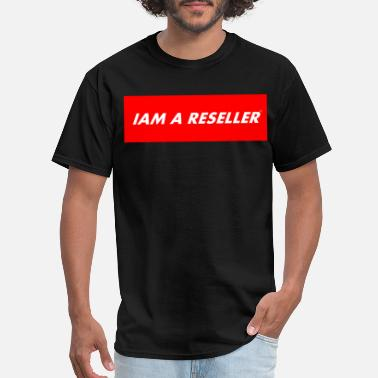 Gift Idea IAM A RESELLER trend tshirt for a gift supreme - Men's T-Shirt