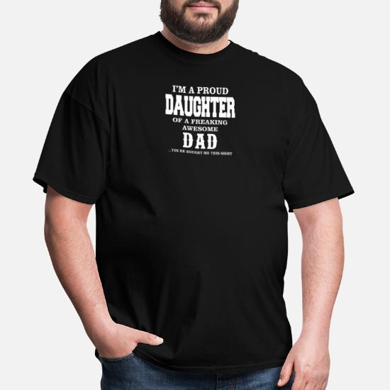 2b5198a2 I m A Proud Daughter of A Freaking Awesome Dad Men's T-Shirt ...