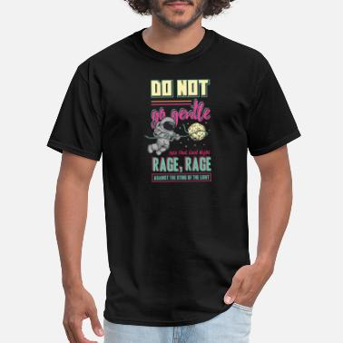Rage Blue Do Not go Gentle into that good night, Rage Rage a - Men's T-Shirt