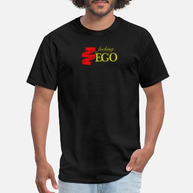 Fuck Your Ego BEST SELLER SK904 Get Rid Of Your Fucking Ego - Men's T-Shirt