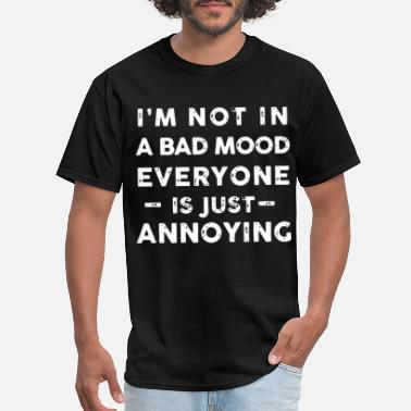 Fucked Mickey I am not in a bad mood everyone is just annoying h - Men's T-Shirt