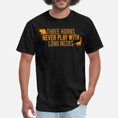 Three Horns Never Play With Long Necks - Men's T-Shirt