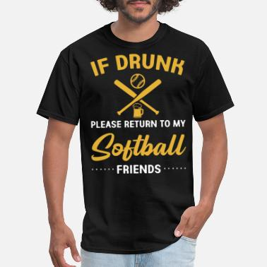 if drunk please return to my softball friends soft - Men's T-Shirt