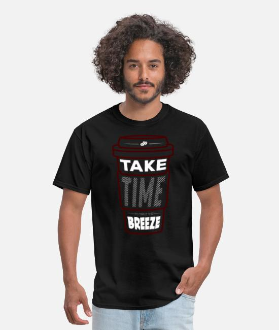 Take-Away T-Shirts - coffee take time smile breeze - Men's T-Shirt black
