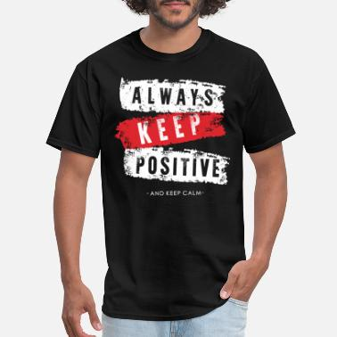 Keep Secret always keep positive typography - Men's T-Shirt
